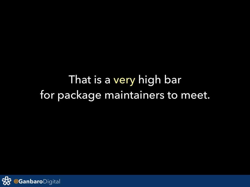 @GanbaroDigital That is a very high bar for pac...