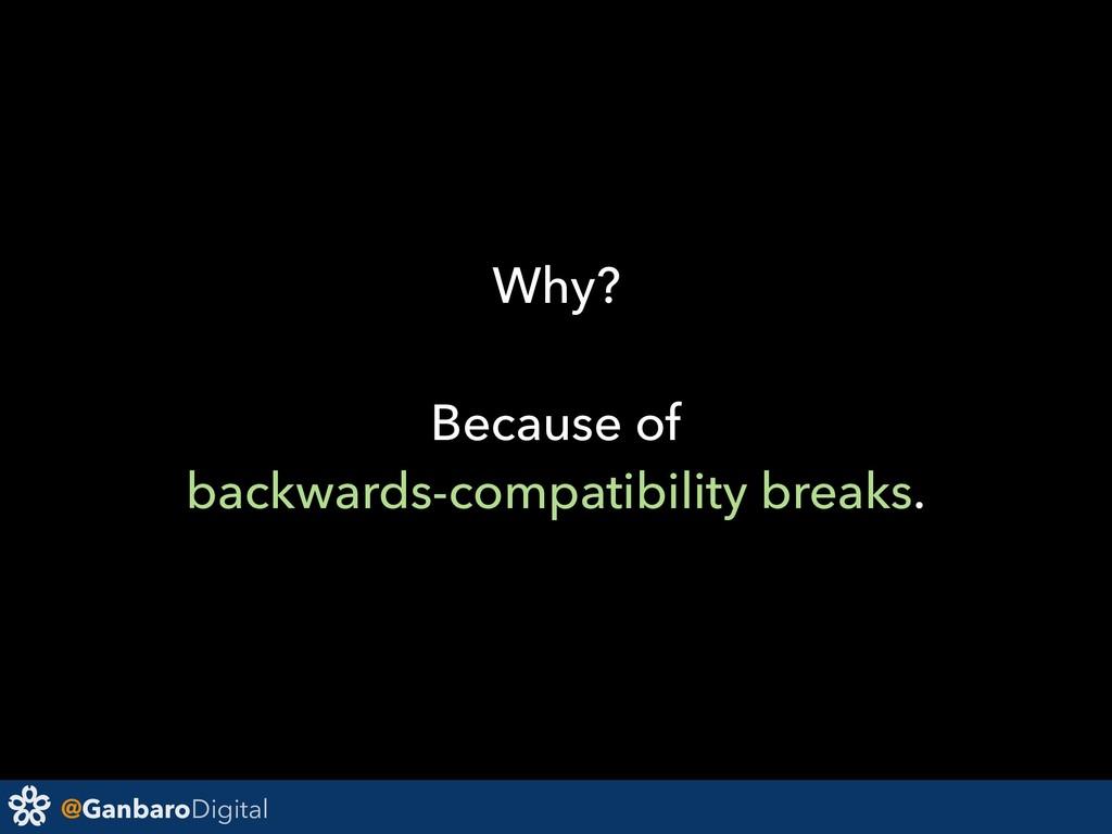 @GanbaroDigital Why? Because of backwards-compa...