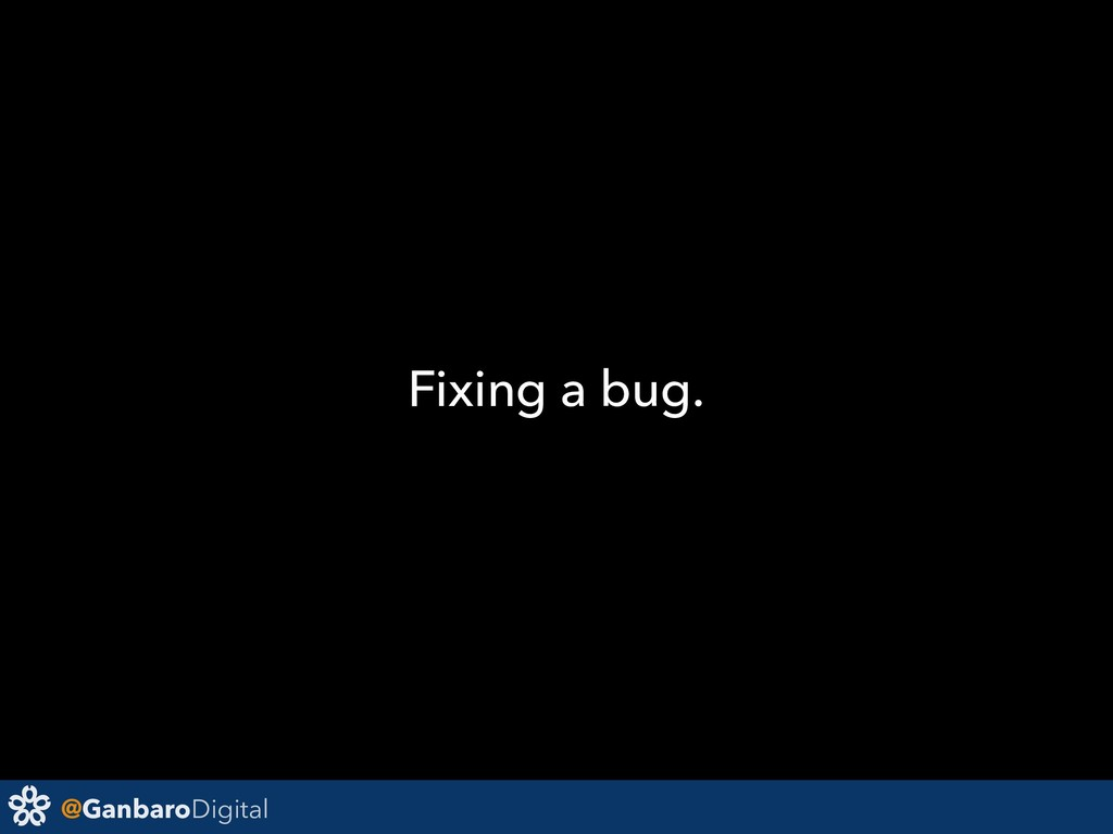 @GanbaroDigital Fixing a bug.