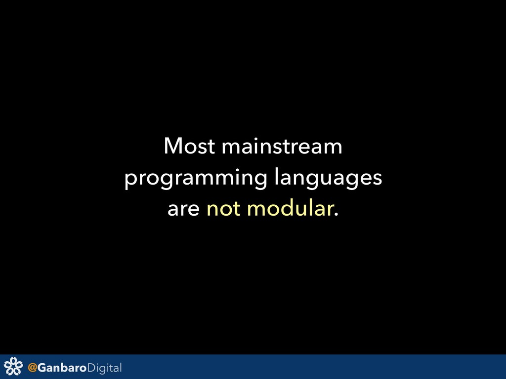 @GanbaroDigital Most mainstream programming lan...
