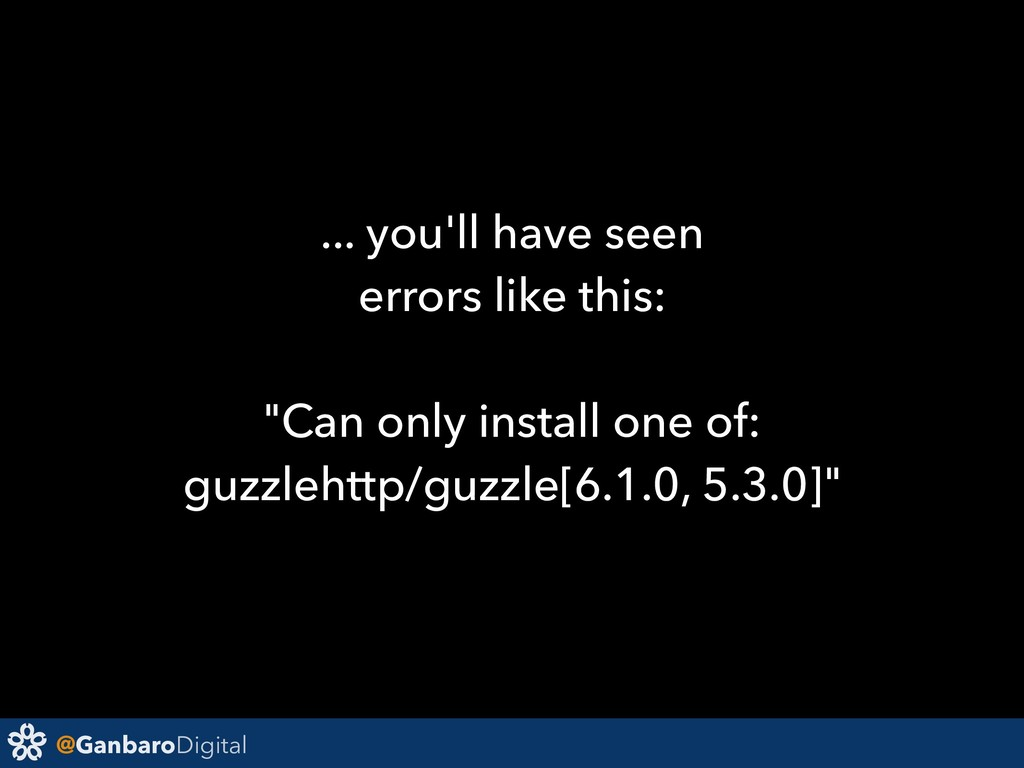 @GanbaroDigital ... you'll have seen errors lik...