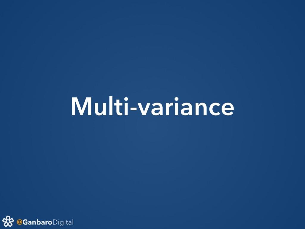 @GanbaroDigital Multi-variance