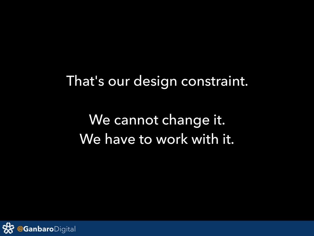 @GanbaroDigital That's our design constraint. W...