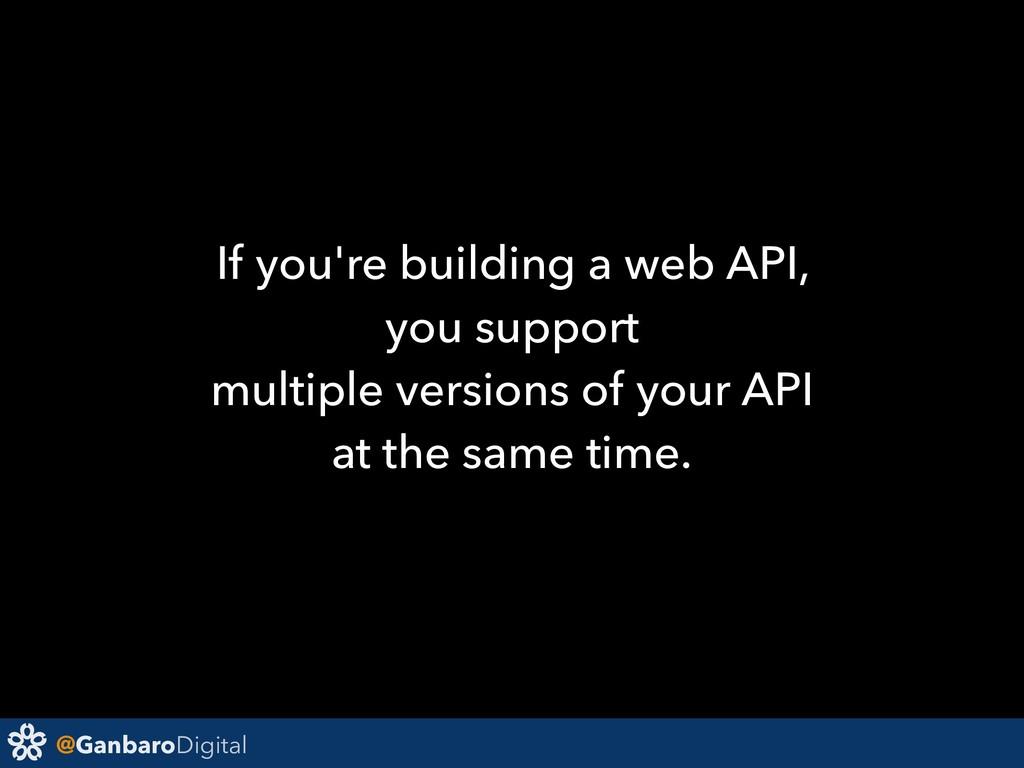 @GanbaroDigital If you're building a web API, y...