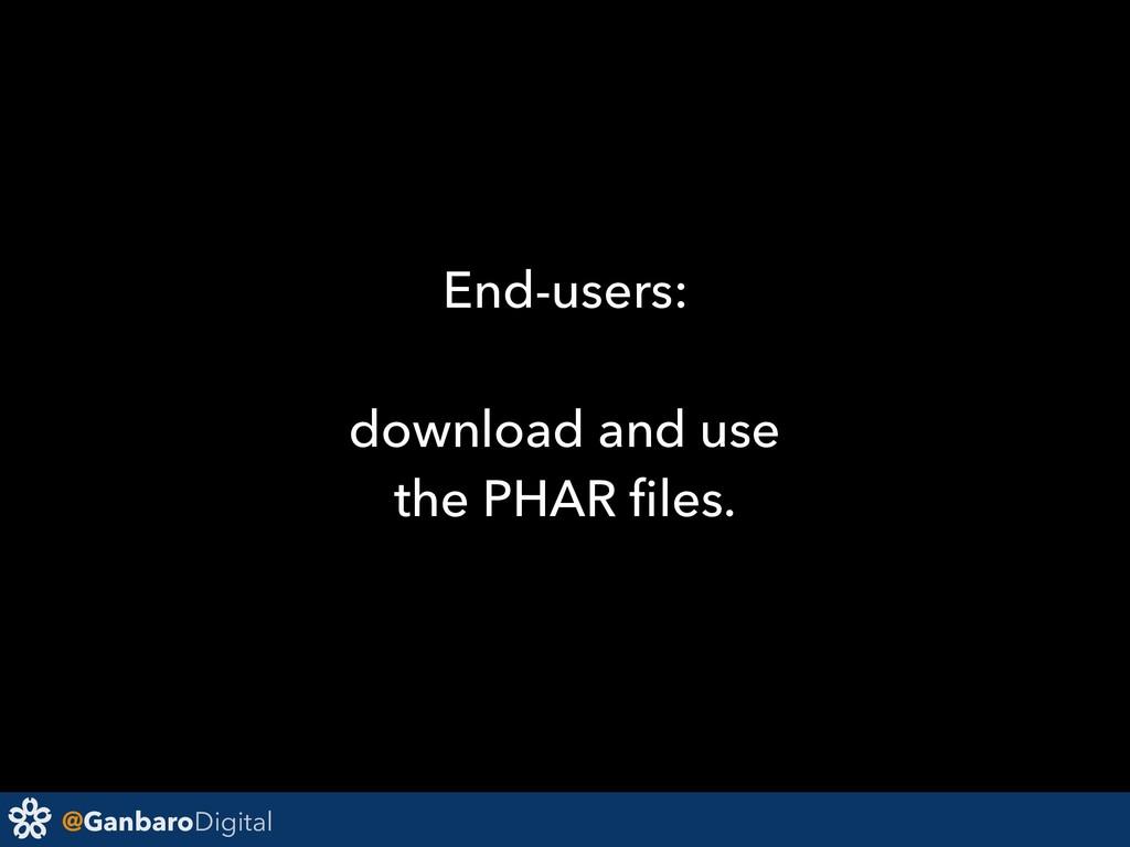 @GanbaroDigital End-users: download and use the...