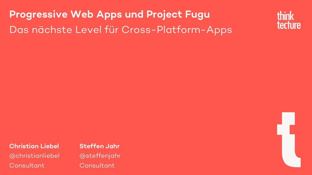 Progressive Web Apps und Project Fugu Das nächs...