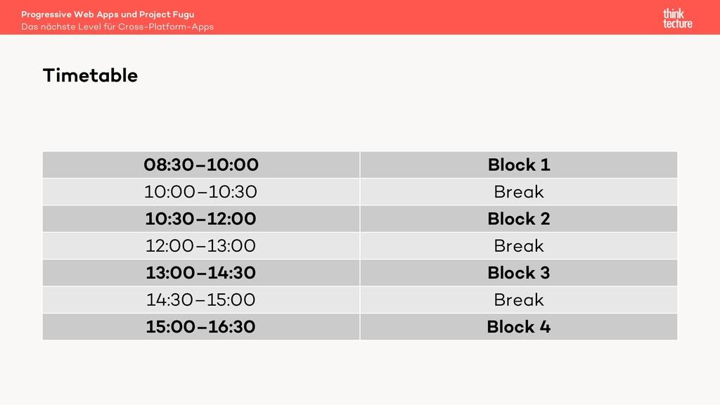 08:30–10:00 Block 1 10:00–10:30 Break 10:30–12:...