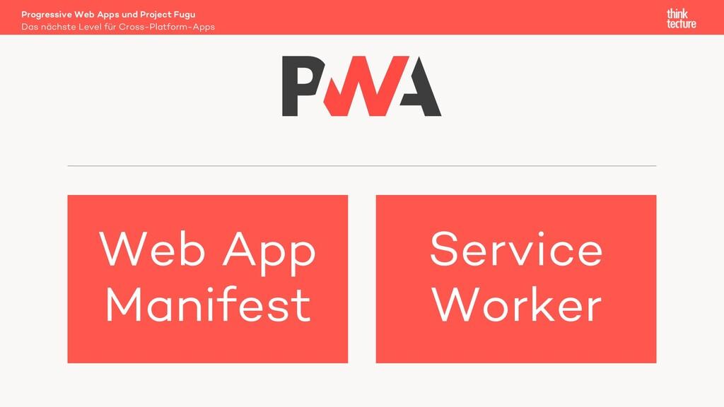 Web App Manifest Service Worker Das nächste Lev...