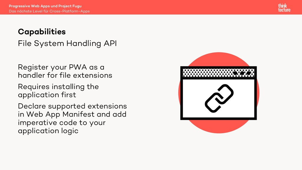 File System Handling API Register your PWA as a...