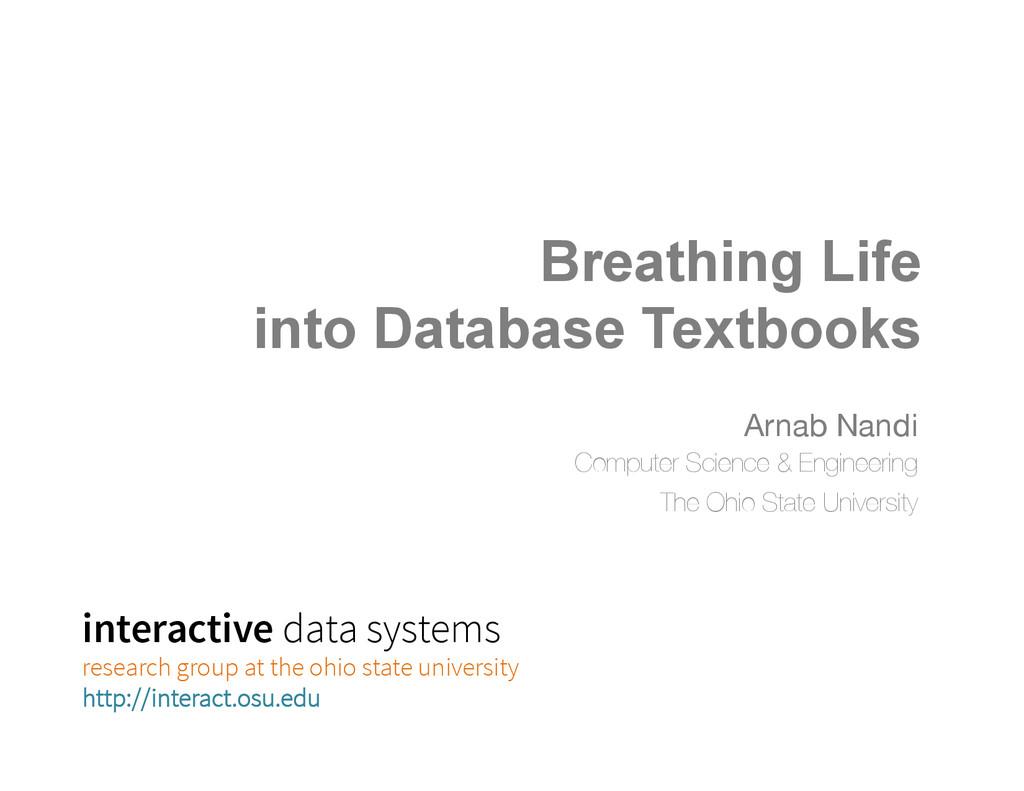 Breathing Life into Database Textbooks    Ar...