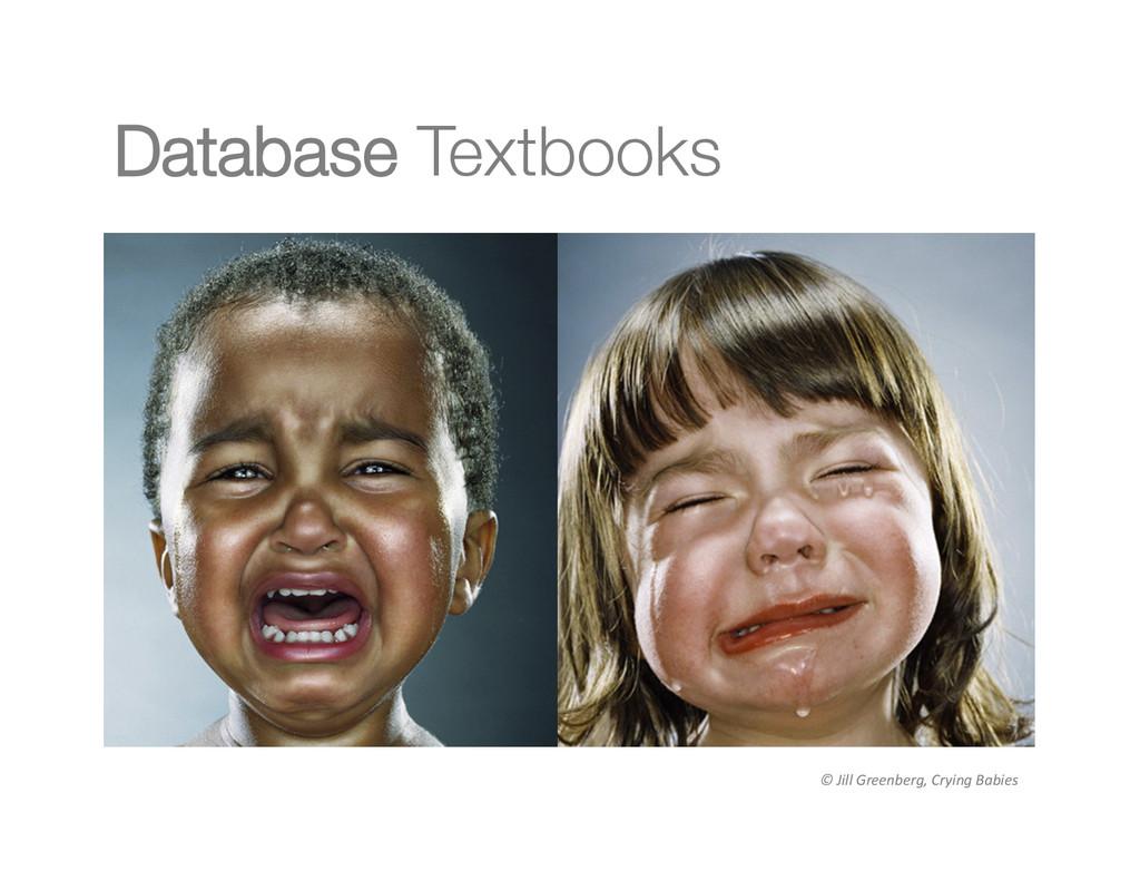 Database Textbooks © Jill Greenberg, ...