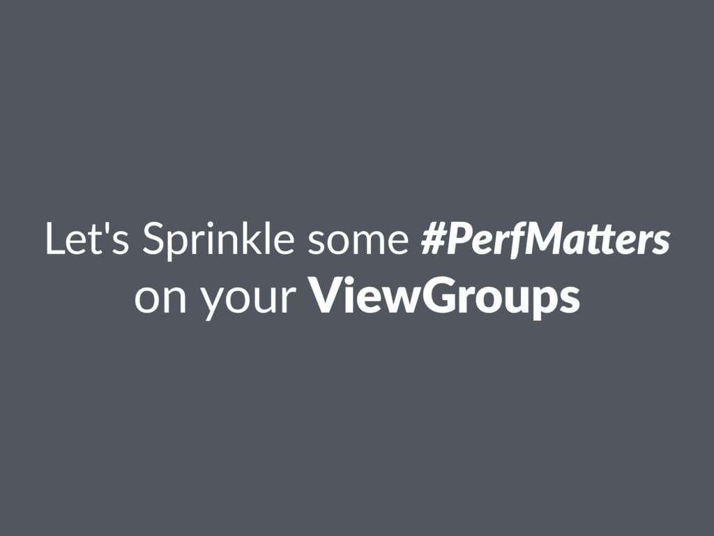 Let's Sprinkle some #PerfMa(ers on your ViewGro...