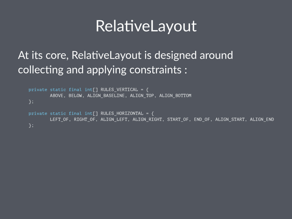 Rela%veLayout At its core, Rela.veLayout is des...