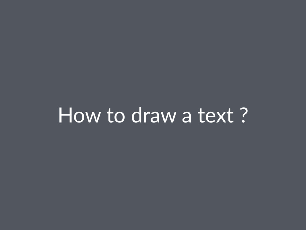 How to draw a text ?