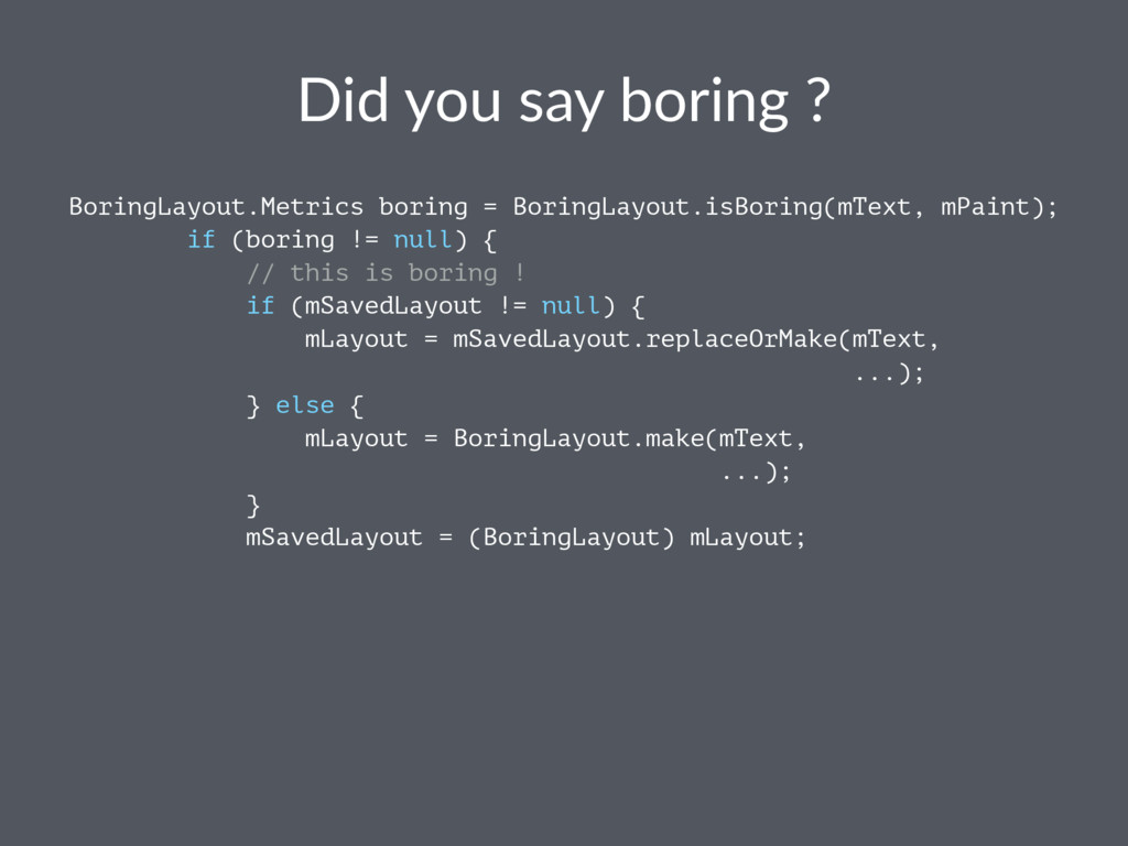 Did you say boring ? BoringLayout.Metrics borin...
