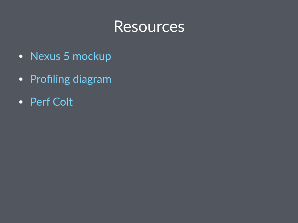 Resources • Nexus 5 mockup • Profiling diagram •...