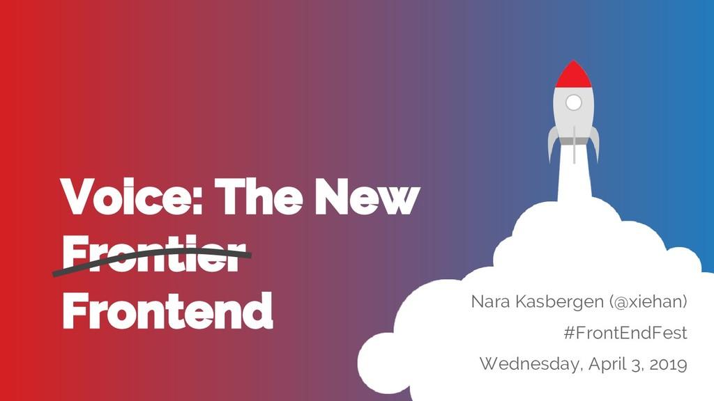 Nara Kasbergen (@xiehan) #FrontEndFest Wednesda...