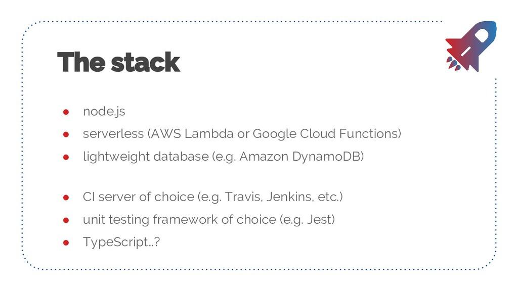 ● node.js ● serverless (AWS Lambda or Google Cl...