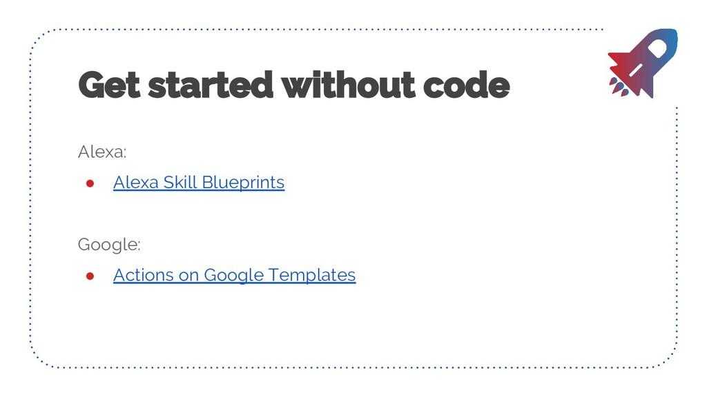 Alexa: ● Alexa Skill Blueprints Google: ● Actio...