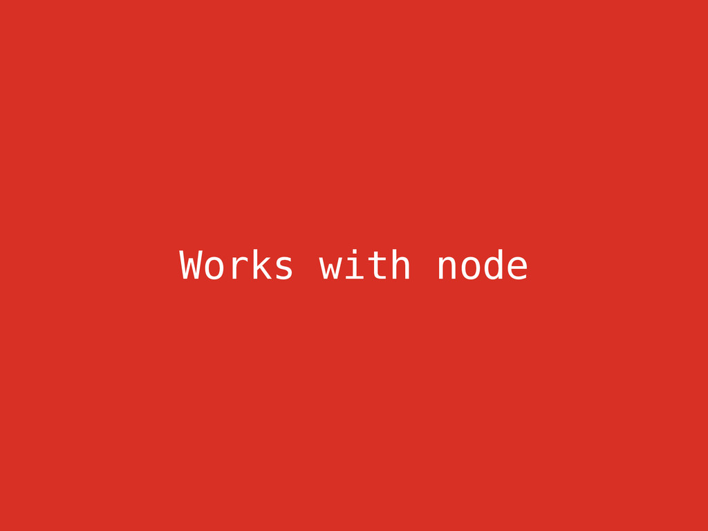 Works with node