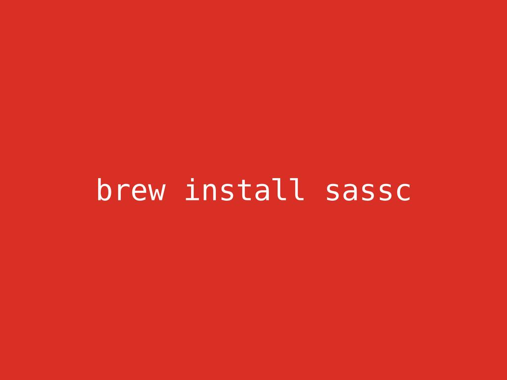 brew install sassc