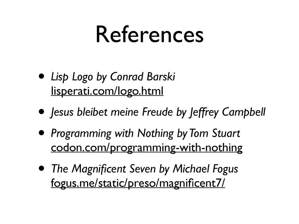 References • Lisp Logo by Conrad Barski lisper...