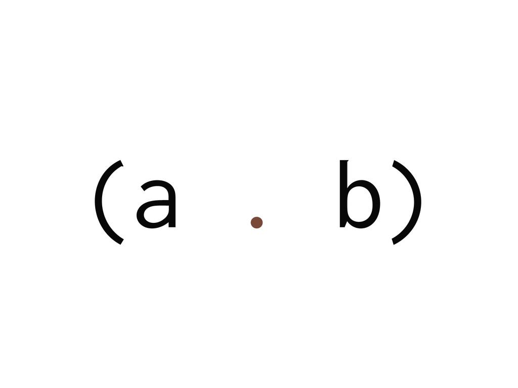 (a . b)
