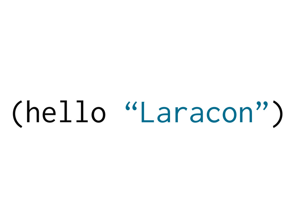 "(hello ""Laracon"")"