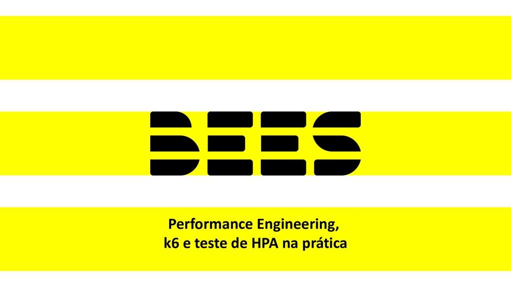 Performance Engineering, k6 e teste de HPA na p...