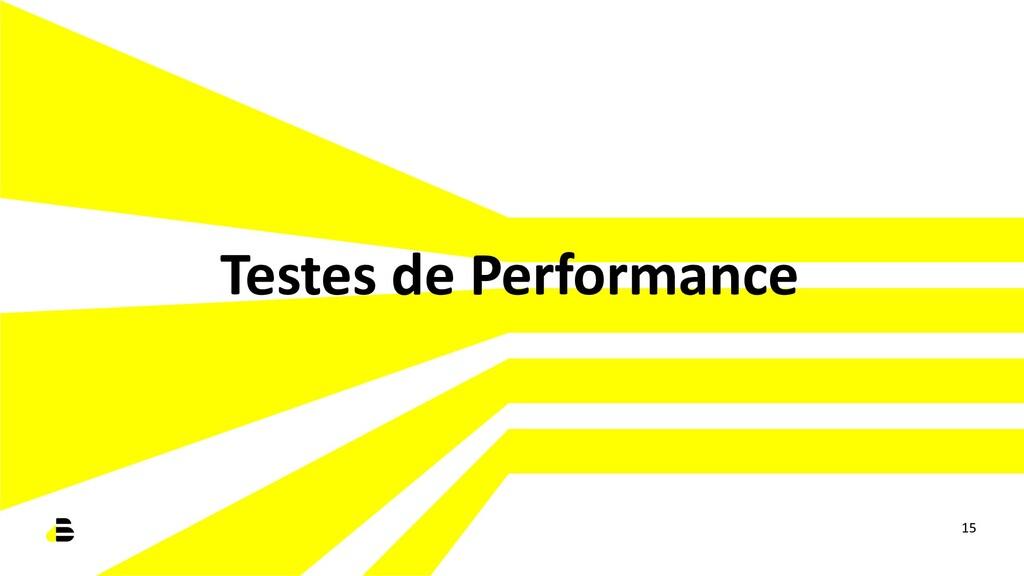 Testes de Performance 15