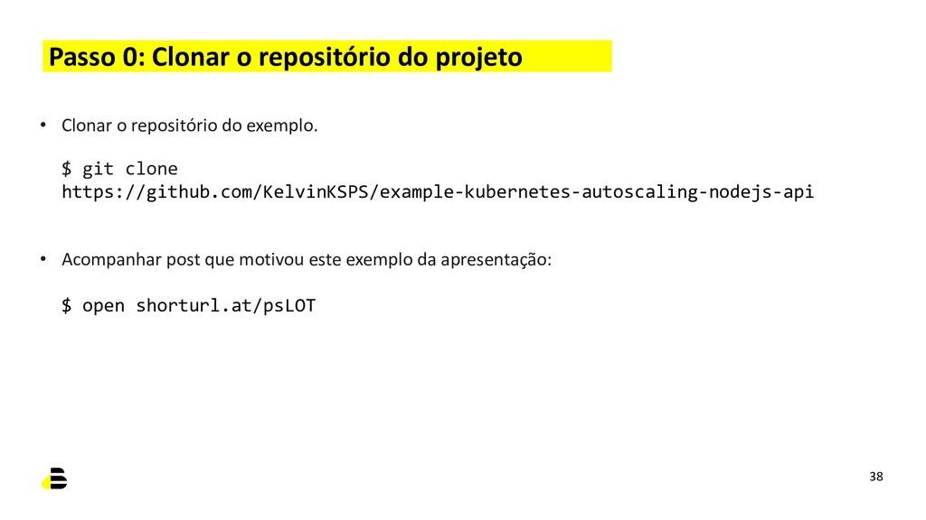 Passo 0: Clonar o repositório do projeto • Clon...