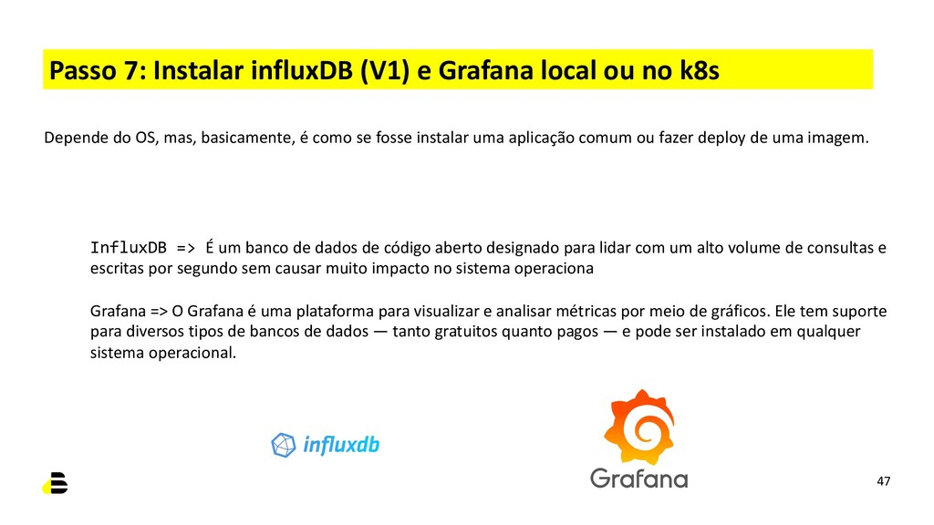 Passo 7: Instalar influxDB (V1) e Grafana local...