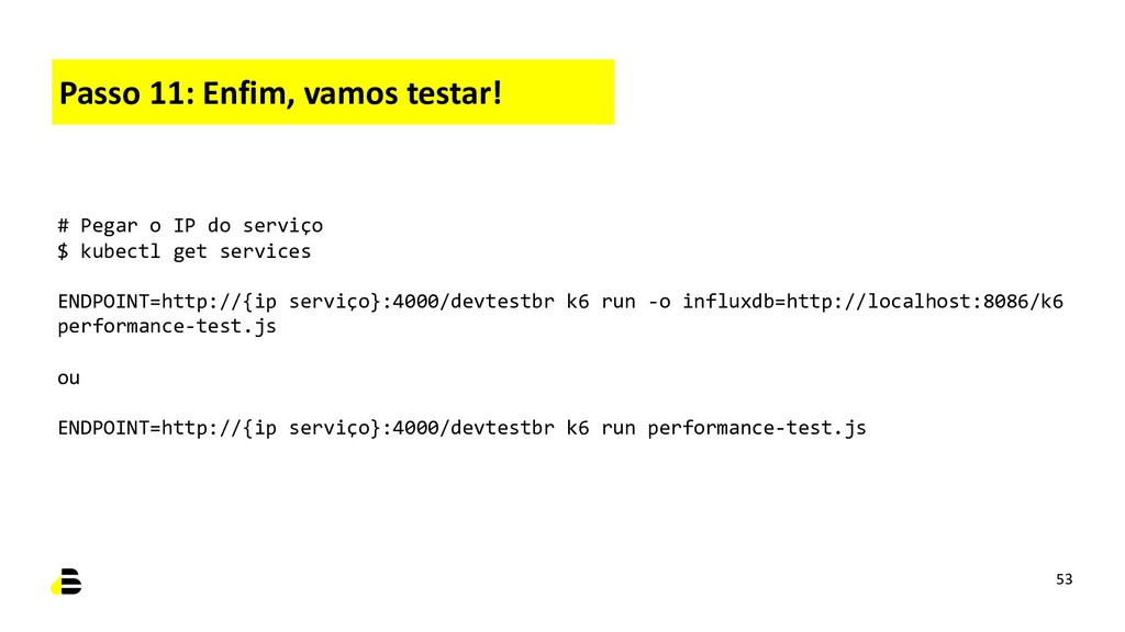 Passo 11: Enfim, vamos testar! 53 # Pegar o IP ...