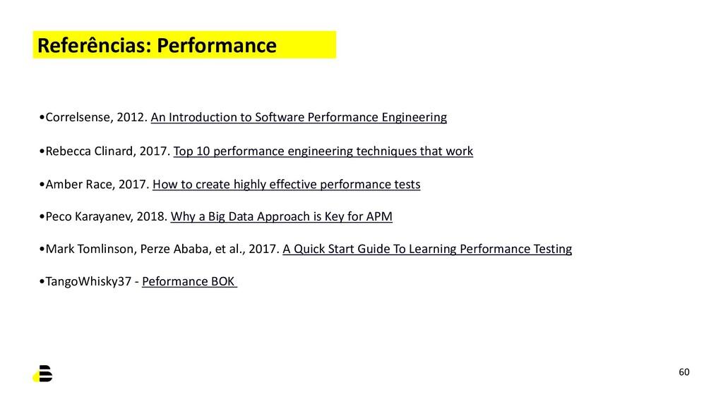 Referências: Performance •Correlsense, 2012. An...