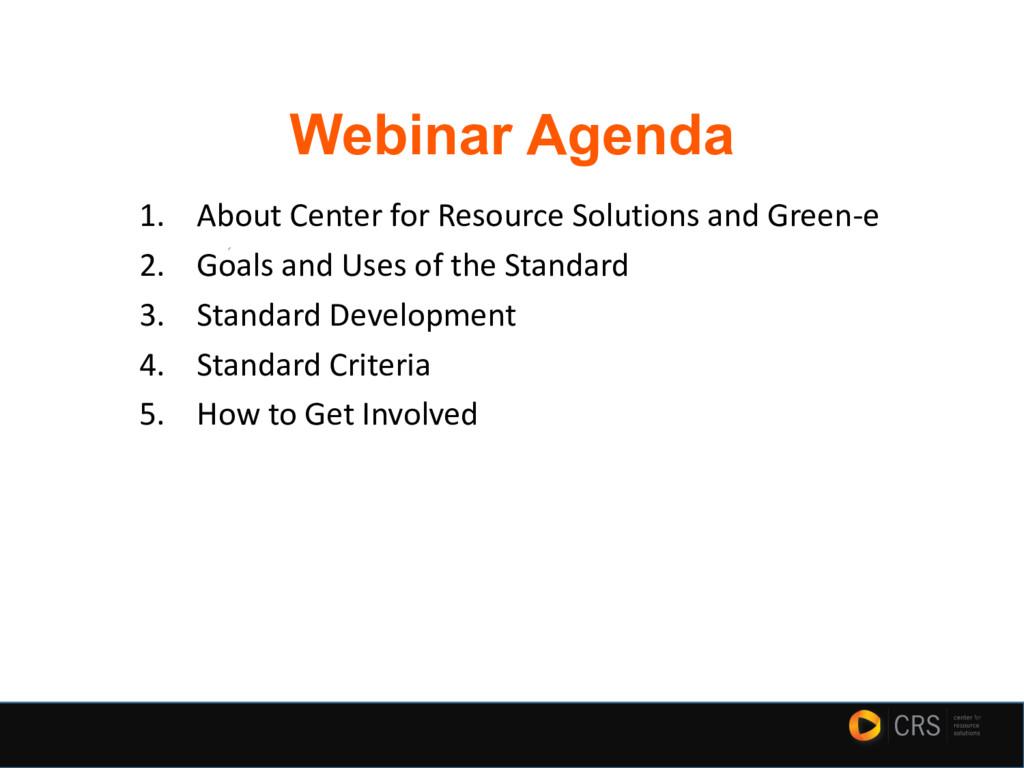 Webinar Agenda 1. About Center for Resource Sol...