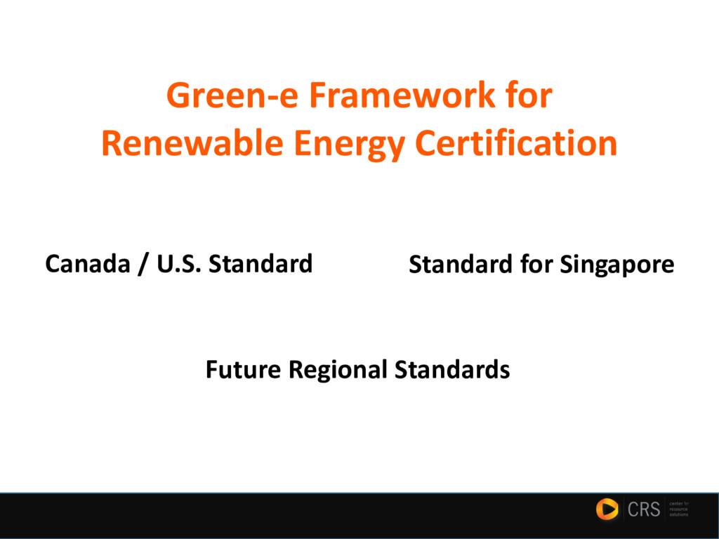 Green-e Framework for Renewable Energy Certific...