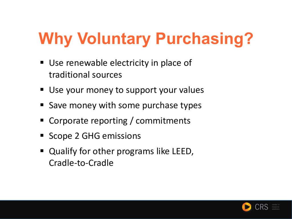 Why Voluntary Purchasing? § Use renewable elect...