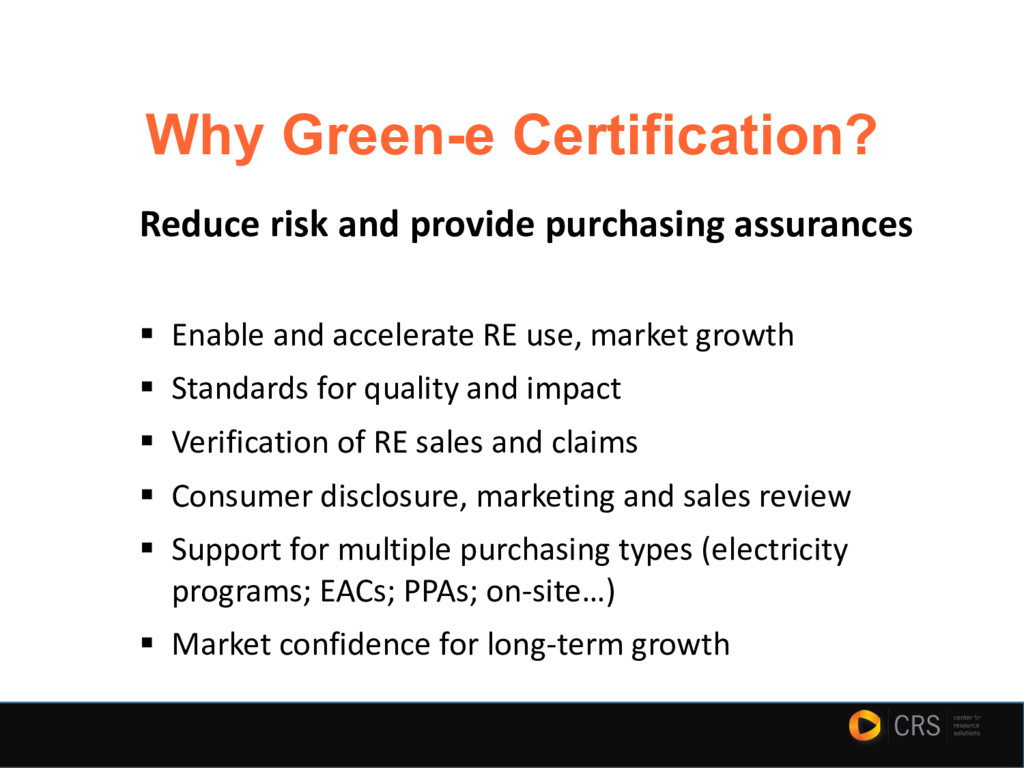 Why Green-e Certification? Reduce risk and prov...