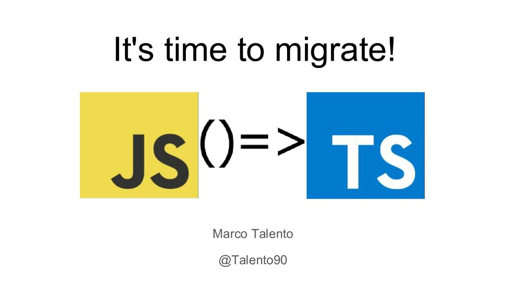 It's time to migrate! Marco Talento @Talento90
