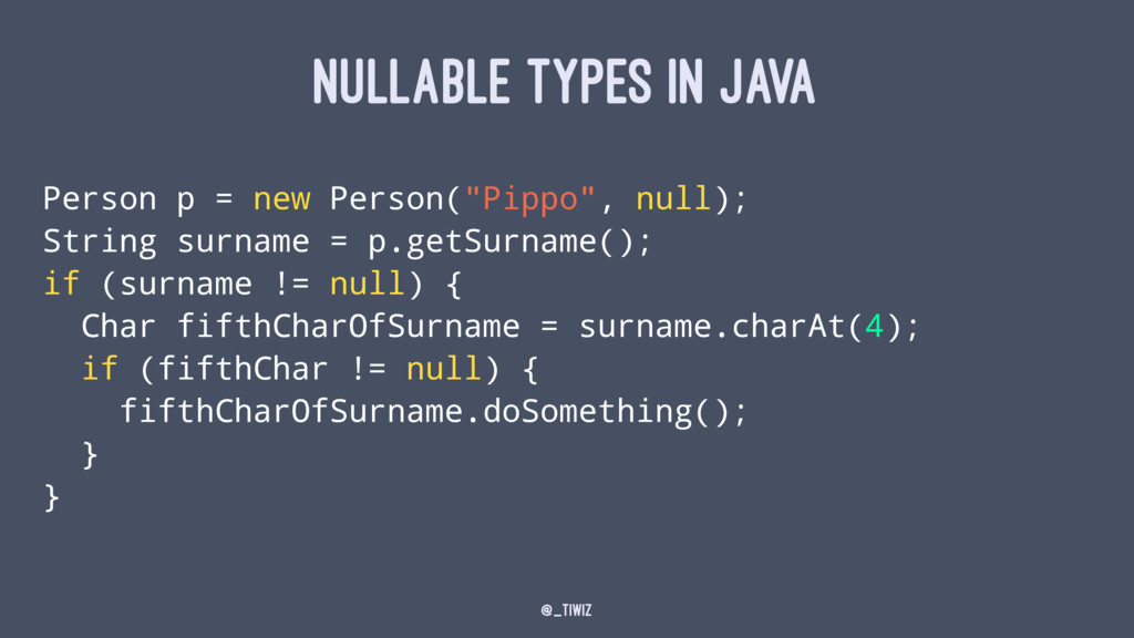 """NULLABLE TYPES IN JAVA Person p = new Person(""""P..."""