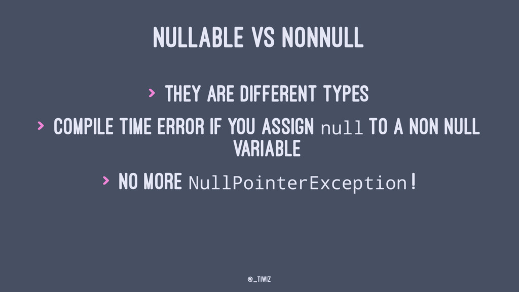 NULLABLE VS NONNULL > They are different types ...