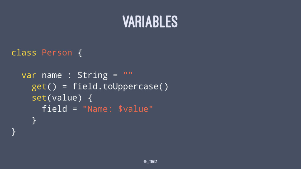 """VARIABLES class Person { var name : String = """"""""..."""