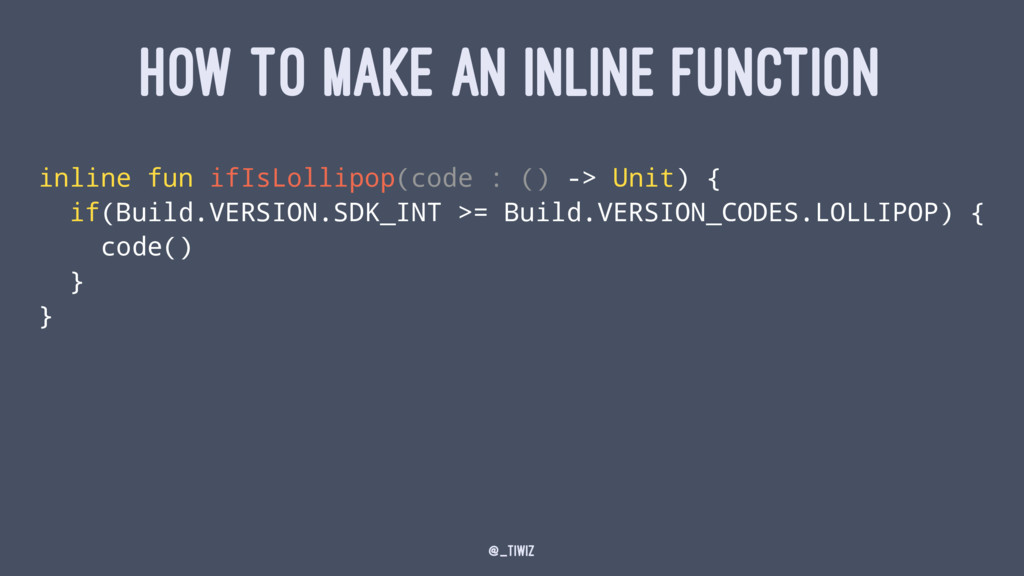 HOW TO MAKE AN INLINE FUNCTION inline fun ifIsL...