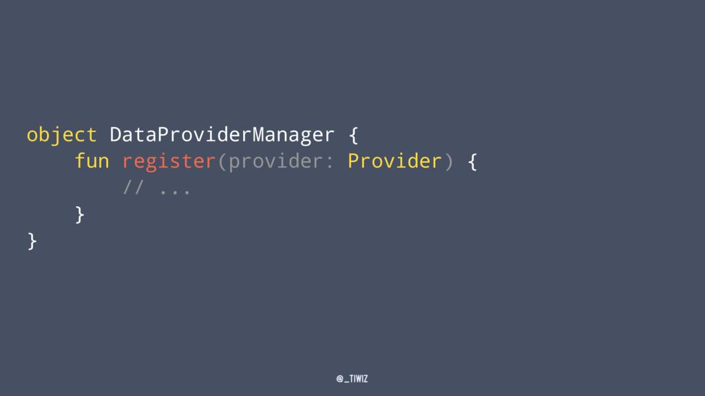 object DataProviderManager { fun register(provi...