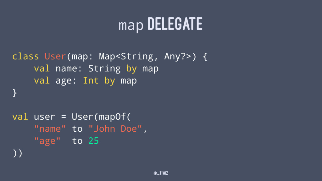 map DELEGATE class User(map: Map<String, Any?>)...