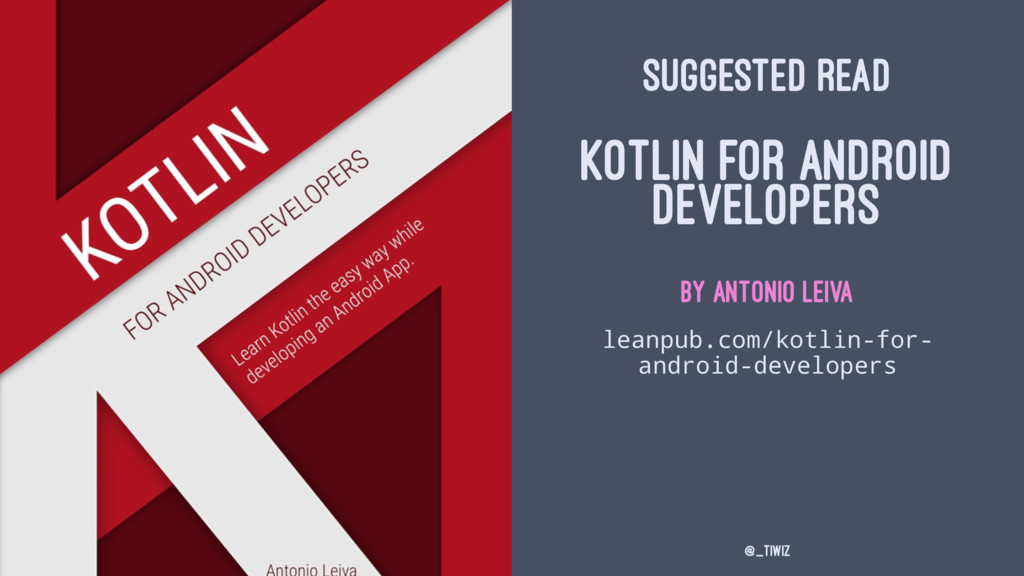 SUGGESTED READ KOTLIN FOR ANDROID DEVELOPERS by...