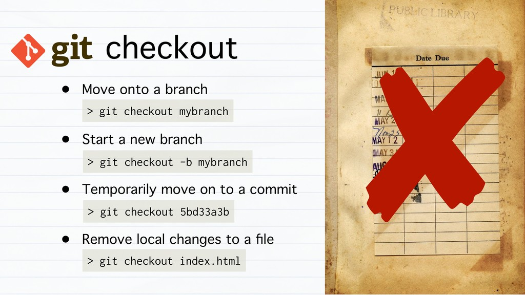 checkout • Move onto a branch • Start a new bra...