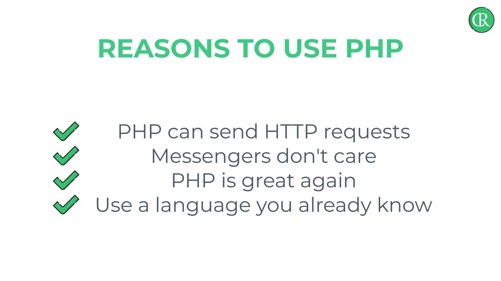 PHP can send HTTP requests Messengers don't car...