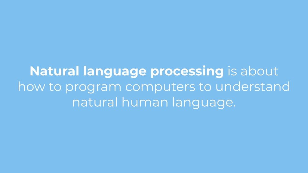 Natural language processing is about how to pro...
