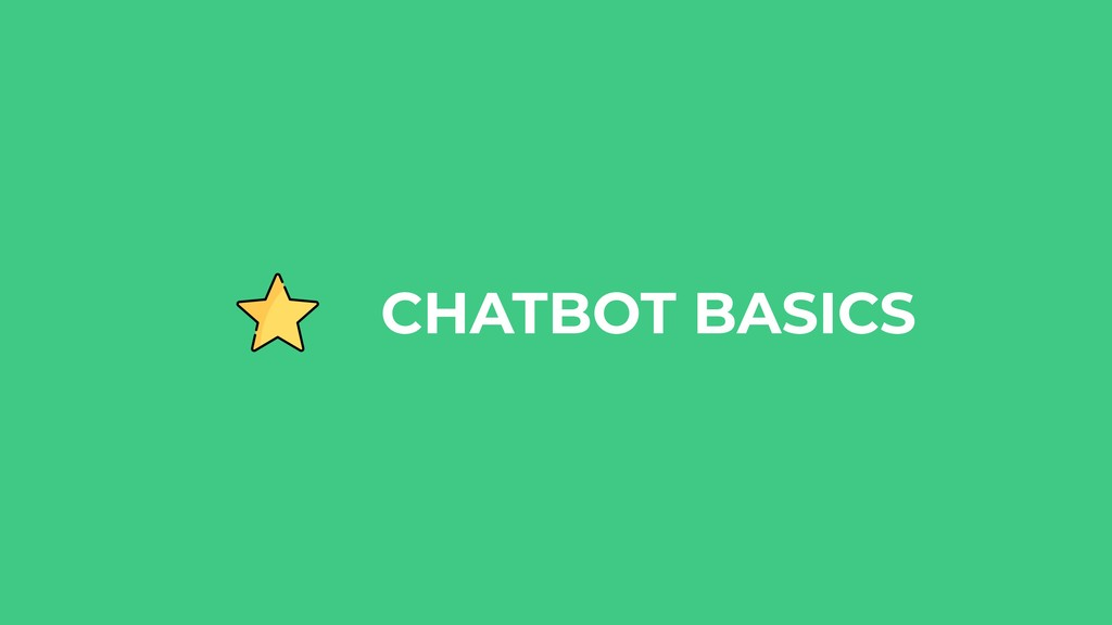 CHATBOT BASICS